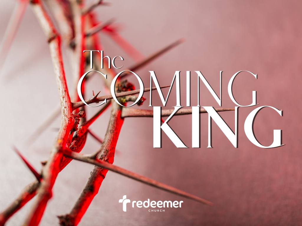 Mark 13-16: The King is Coming